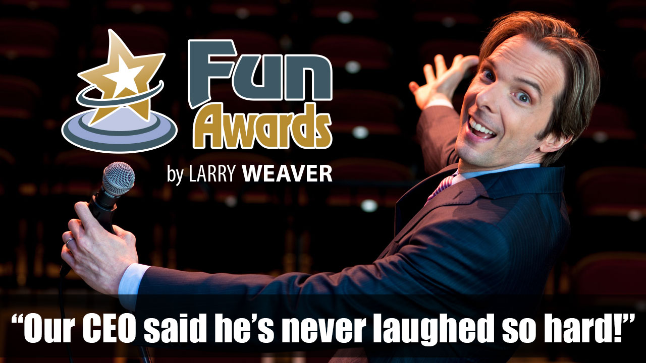 Funny Awards by Comedian Larry Weaver